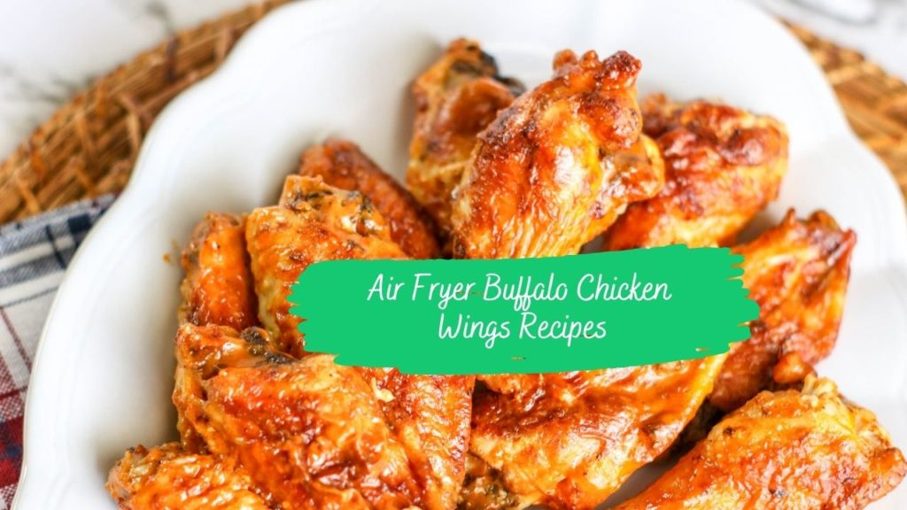 Air Fryer Buffalo Chicken Wings Recipes